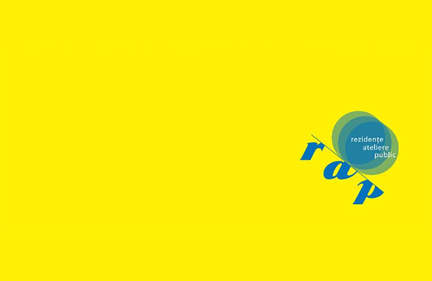 Prezentările RAP –rezidențe, ateliere, public la București