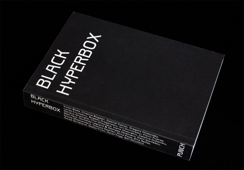 Title: Black Hyperbox<br /> <br /> Edited by Alina Popa and Florin Flueraș<br /> Published by PUNCH<br /> Editorial project published with the support of CNDB and AFCN<br /> Year: 2016<br />