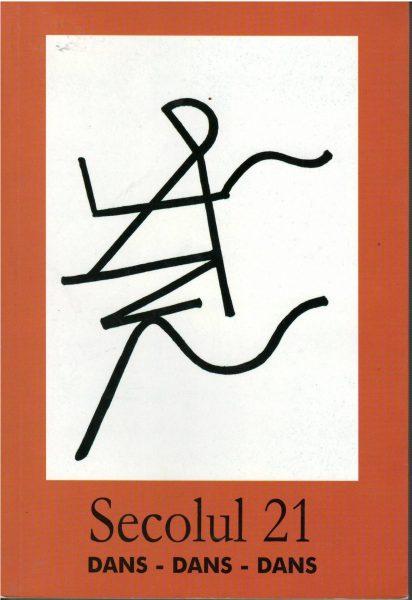 Titlu: Secolul 21. Dans, dans, dans<br /> <br /> Editură: Fundația Secolul 21<br /> Ediție publicată în parteneriat cu CNDB<br /> Anul apariției: 2020