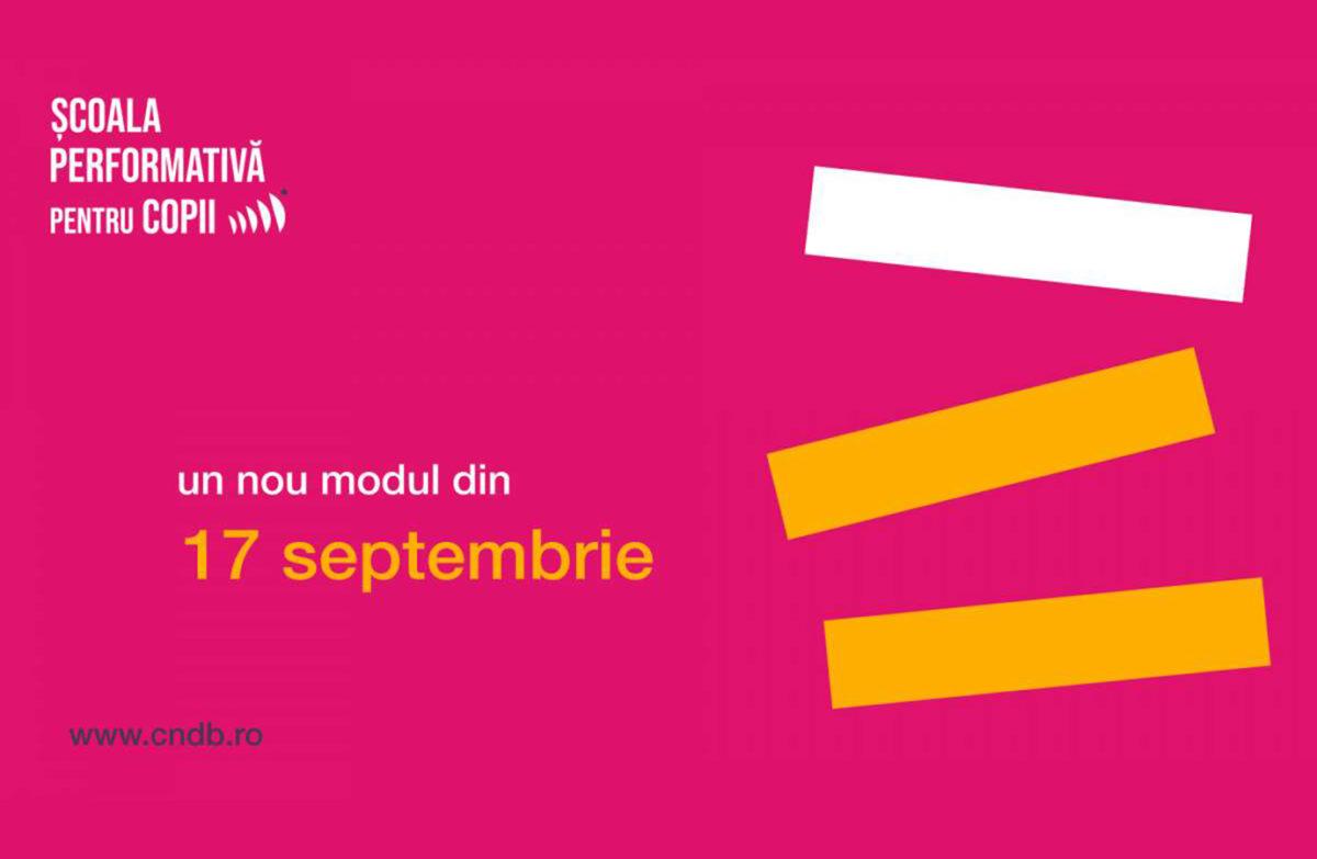 Din 17 septembrie reluăm Școala performativă pentru copii @CNDB