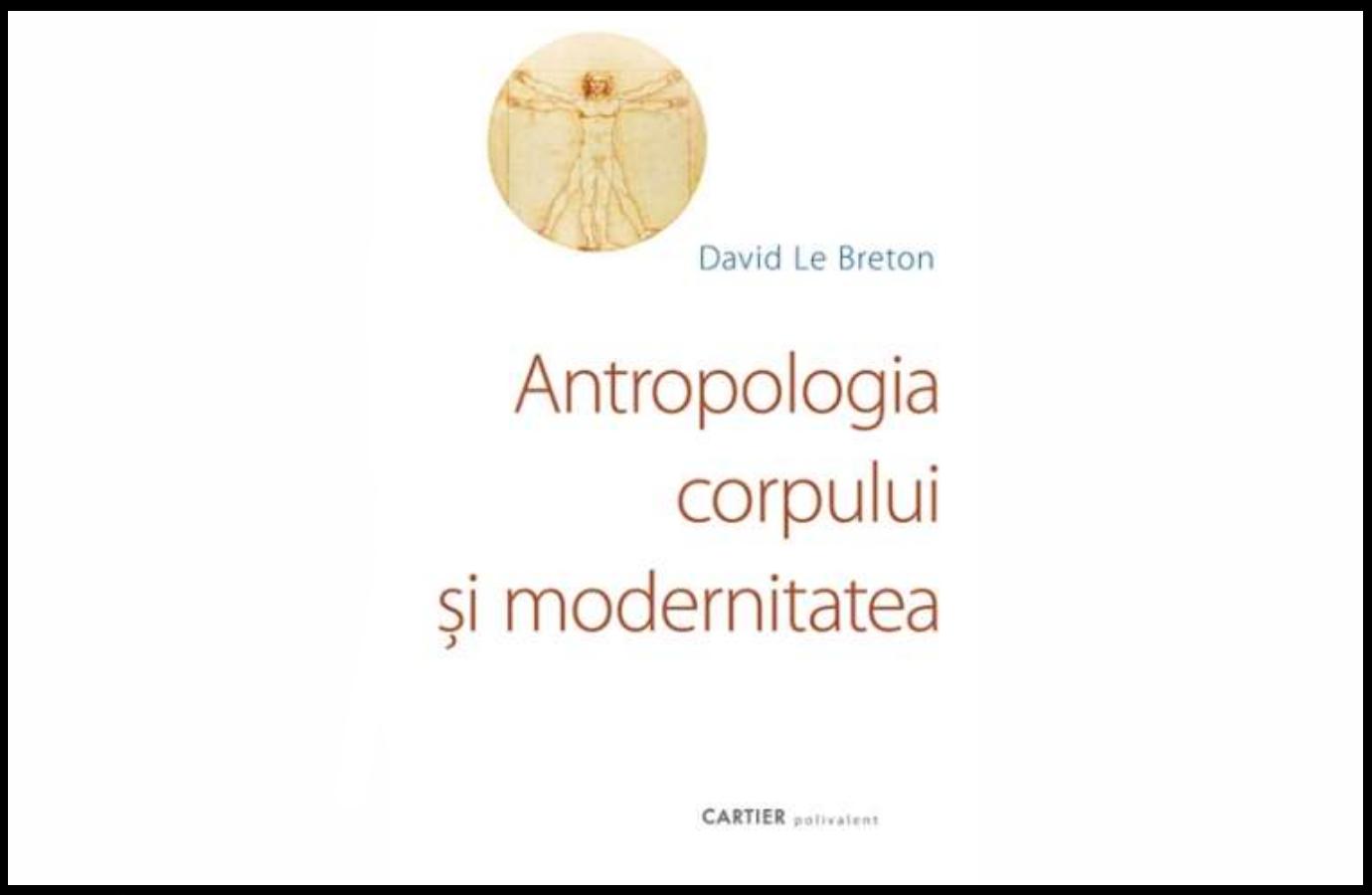 Antropologia corpului şi modernitatea