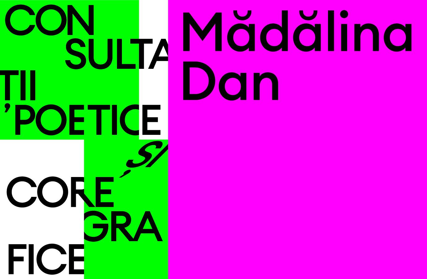 Consultatii poetice și coregrafice cu Mădălina Dan
